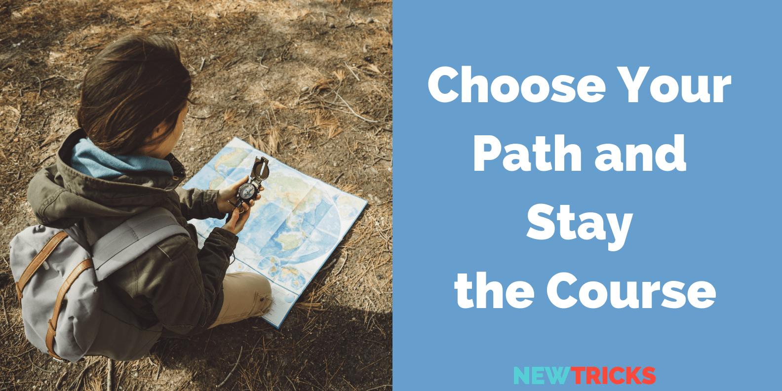 Choose Your Path and Stay the Course