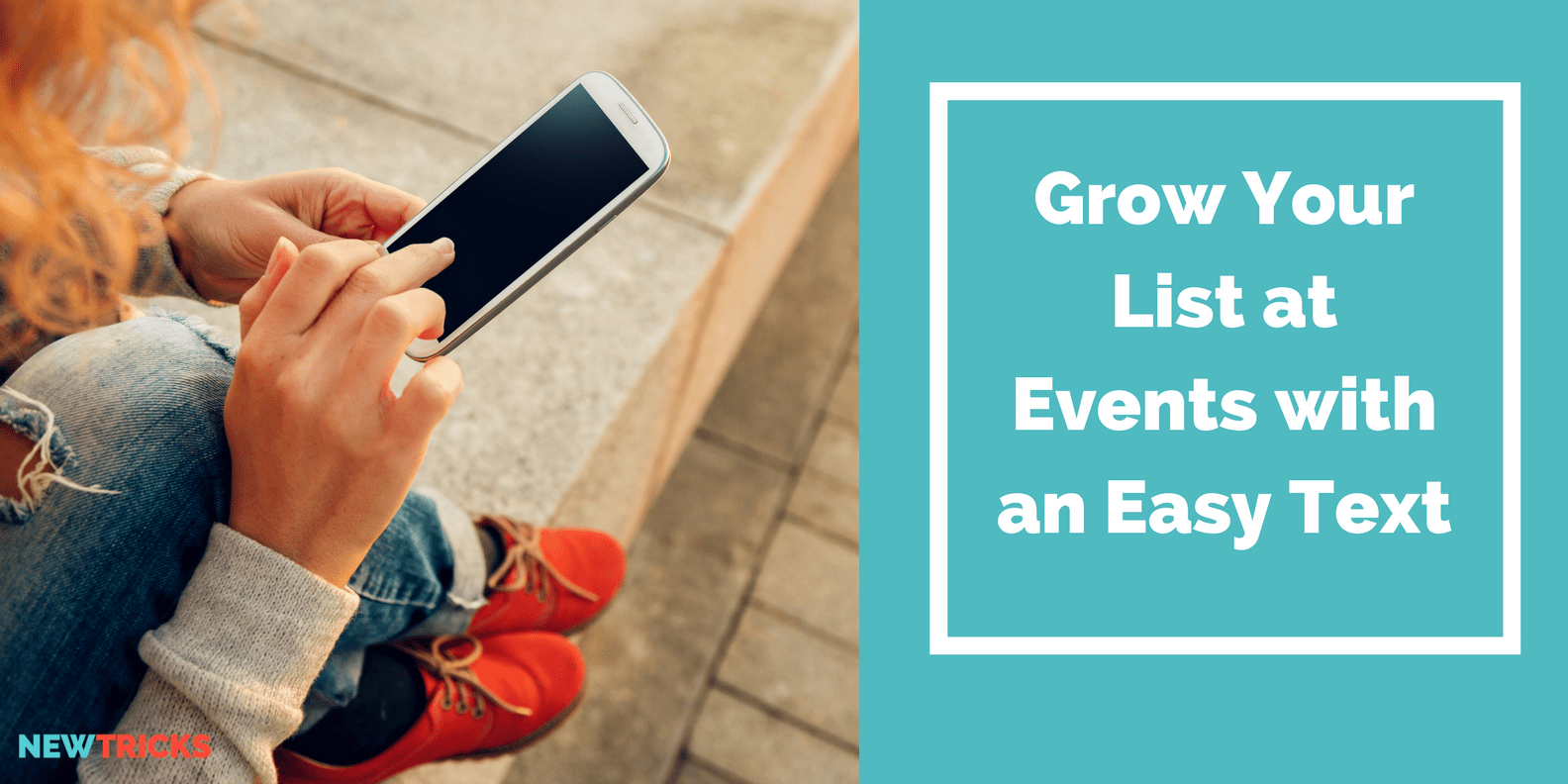 Grow Your List at Events with an easy text