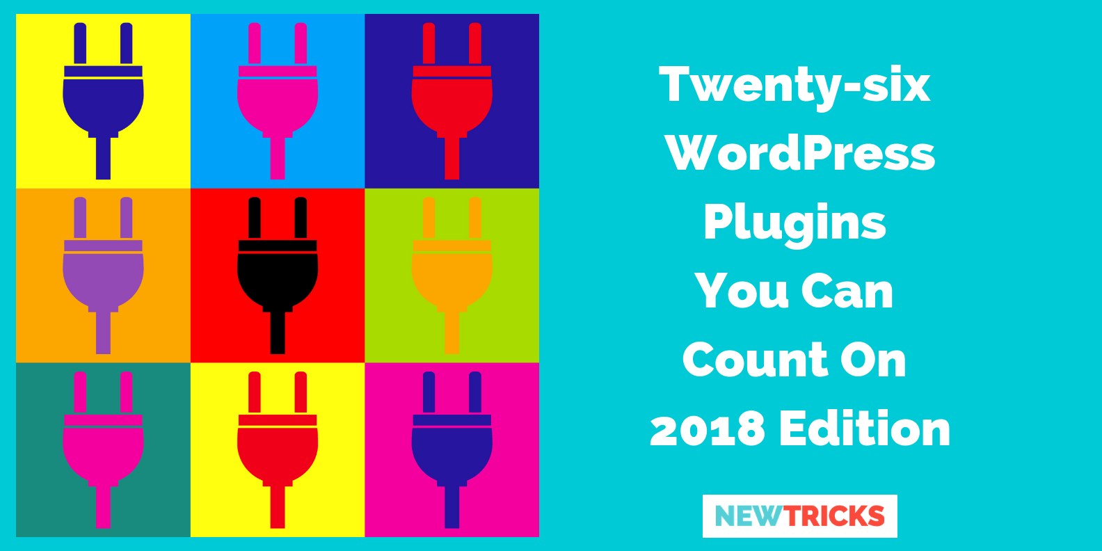 26 WP Plugins to Count on 2018