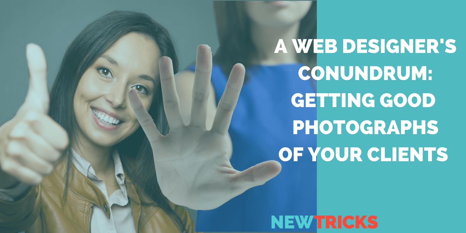 Web Designer's Conundrum. Getting Client Photographs