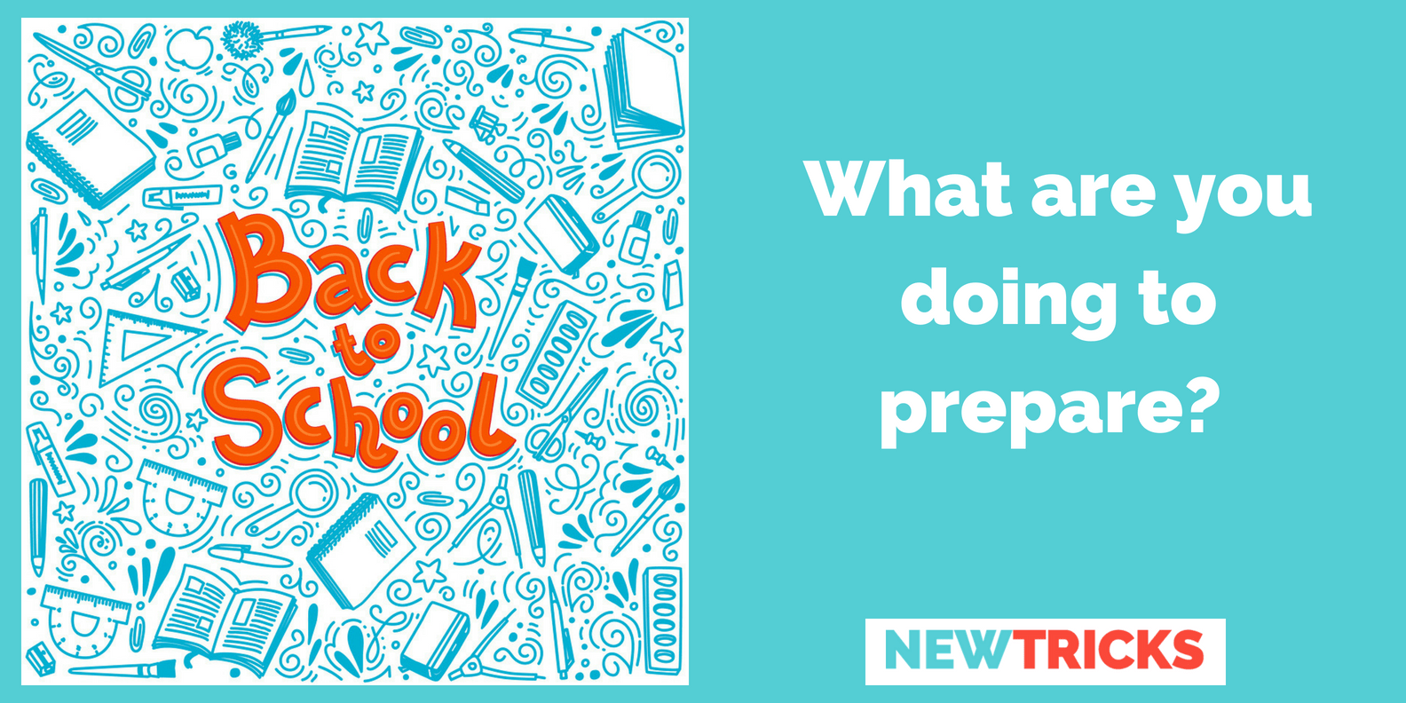 Back to School: What Are You Doing To Prepare